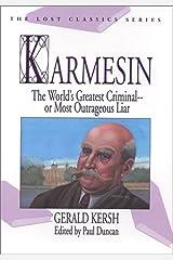 Karmesin: The World's Greatest Criminal -- Or Most Outrageous Liar Kindle Edition
