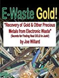E-Waste Gold - Recovery of Gold & Other Precious Metals From Electronic Waste (Surplus Secrets)