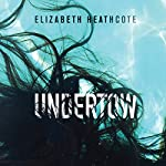 Undertow   Elizabeth Heathcote
