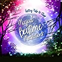 Magical Bedtime Meditations: Getting Kids to Sleep Audiobook by Nicola Haslett Narrated by Nicola Haslett, Samantha Redgrave