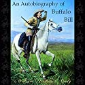 An Autobiography of Buffalo Bill Audiobook by William Frederick Cody Narrated by John Hill