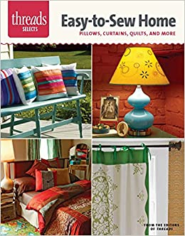 Buy Easy-to-Sew Home: Pillows, Curtains, Quilts, and More (Threads