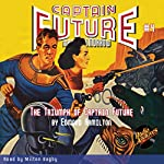 Captain Future #4: The Triumph of Captain Future | Edmond Hamilton, RadioArchives.com