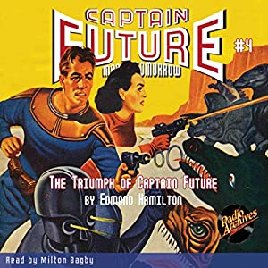 Captain Future #4: The Triumph of Captain Future Hörbuch
