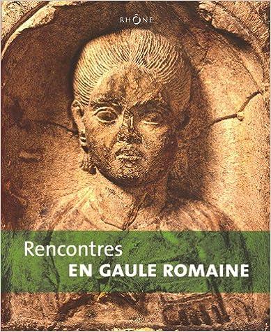 Livre gratuits Rencontres en Gaule romaine pdf, epub ebook