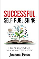 Successful Self-Publishing: How to self-publish and market your book in ebook and print (Books for Writers) Paperback