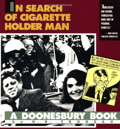 In Search of Cigarette Holder Man: A Doonesbury Book