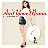 Ain't Your Mama [Import anglais]