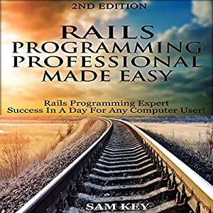 Rails Programming Professional Made Easy, 2nd Edition Hörbuch