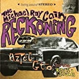Aztec GTO & Other Boss Sounds by The Michael Ray Cain Reckoning (2007-07-03)