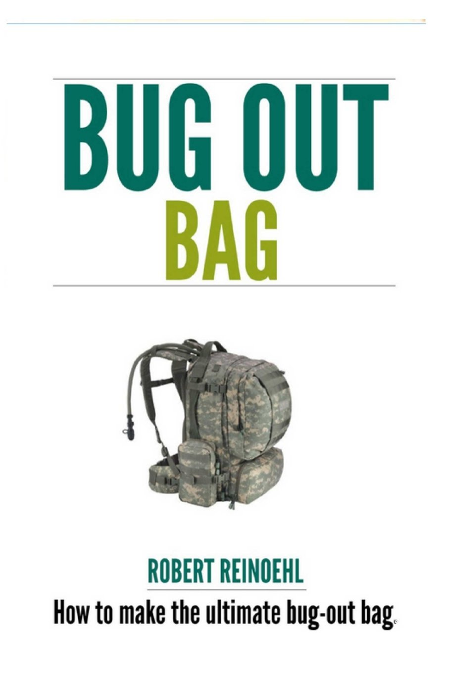 Read Online Bug Out Bag: A Quick BOB Guide on How to Make the Ultimate Bug out Bag pdf epub