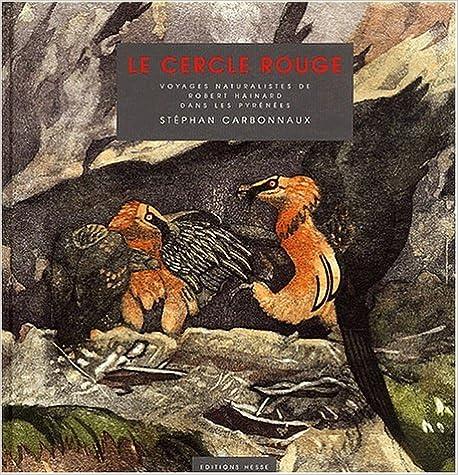 Livres gratuits en ligne Le cercle rouge. Voyages naturalistes de Robert Hainard dans les Pyrénées pdf, epub ebook