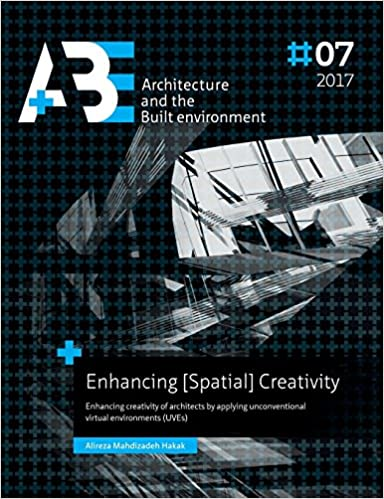 Enhancing [Spatial] Creativity: Enhancing creativity of architects by applying unconventional virtual environments (UVEs)