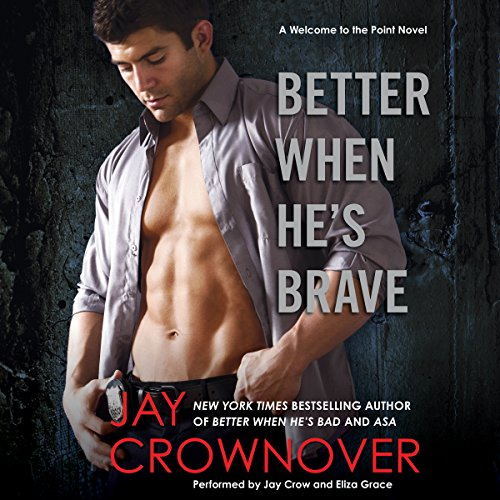 Better When He's Brave: Library Edition (Welcome to the Point) by Blackstone Audio Inc