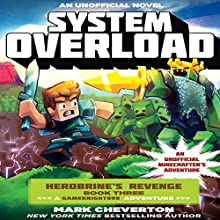 System Overload - An Unofficial Minecrafter's Adventure: The Gameknight999 Series Audiobook by Mark Cheverton Narrated by Luke Daniels