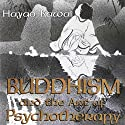Buddhism and the Art of Psychotherapy: Carolyn and Ernest Fay Series in Analytical Psychology Audiobook by Hayao Kawai Narrated by Tom Pile