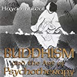 Buddhism and the Art of Psychotherapy: Carolyn and Ernest Fay Series in Analytical Psychology | Hayao Kawai