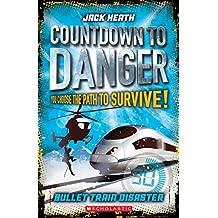 Bullet Train Disaster (Countdown to Danger)
