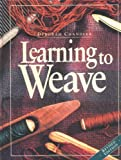 Learning to Weave, Deborah Chandler, 1883010039