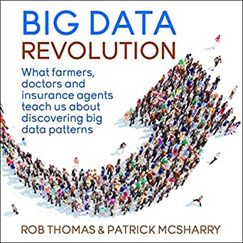 Amazon com: Big Data Revolution: What Farmers, Doctors and Insurance