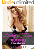 TABOO BUNDLE: DADDY'S HOME - 25 Stories of Daddy Taboo