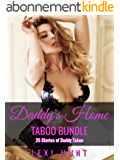 TABOO BUNDLE: DADDY'S HOME - 25 Stories of Daddy Taboo (English Edition)