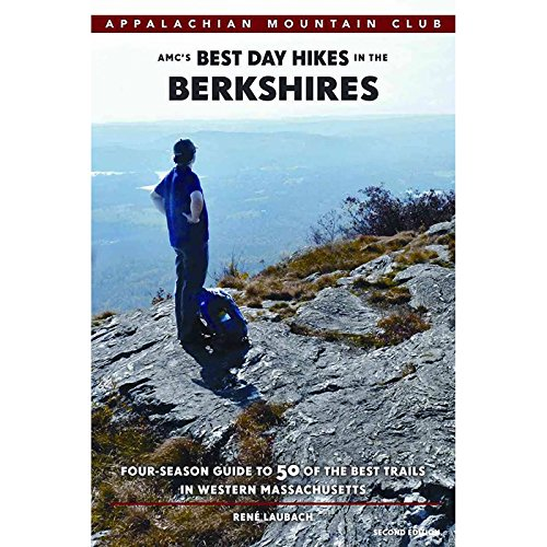 AMC's Best Day Hikes in the Berkshires: Four-season Guide to 50 of the Best Trails in Western Massachusetts