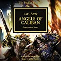 Angels of Caliban: The Horus Heresy, Book 38 Audiobook by Gav Thorpe Narrated by John Banks