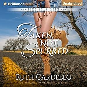 Taken, Not Spurred: Lone Star Burn, Book 1