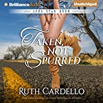 Taken, Not Spurred: Lone Star Burn, Book 1 | Ruth Cardello