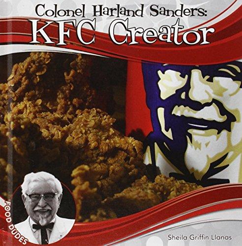 Colonel Harland Sanders: Kfc Creator (Food Dudes)