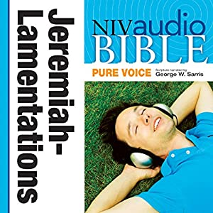NIV Audio Bible, Pure Voice: Jeremiah and Lamentations Audiobook