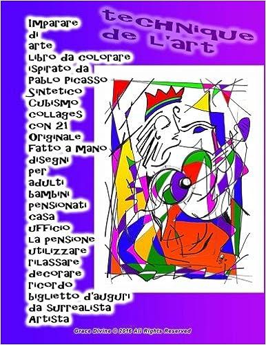 imparare di arte libro da colorare ispirato da pablo picasso sintetico cubismo collages con 21 originale fatto a mano disegni per adulti bambini artista grace divine italian edition