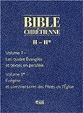 Bible : bible chrétienne, les quatre évangiles, volume 2