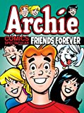 Archie Comics Spectacular: Friends Forever (Archie Comics Spectaculars)