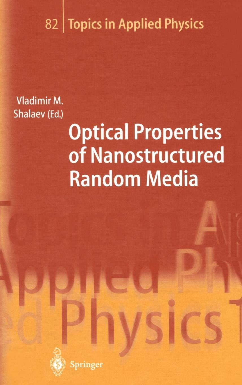 Read Online Optical Properties of Nanostructured Random Media (Topics in Applied Physics) ebook