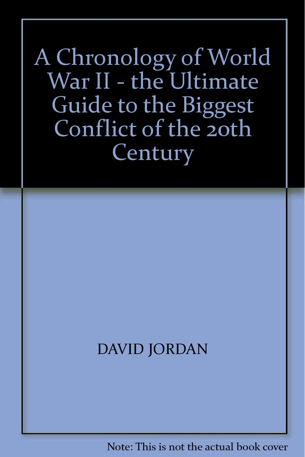 Download A Chronology of World War II - the Ultimate Guide to the Biggest Conflict of the 20th Century pdf epub