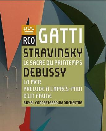 ストラヴィンスキー : 春の祭典   ドビュッシー : 牧神の午後への前奏曲、交響詩 「海」 (Stravinsky : Le Sacre du Printemps   Debussy : La Mer, Prelude A L'apres-Midi D'un Faune / Gatti   Royal Concertgebouw Orchestra) [Blu-ray] [Live] [輸入盤] [日本語帯・解説付]