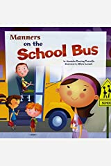 Manners on the School Bus (Way to be!: Manners) Paperback