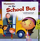 Manners on the School Bus (Way To Be!: Manners)