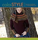 Color Style: Innovative to Traditional, 17 Inspired Designs to Knit by Budd, Ann, Allen, Pam (2008) Paperback