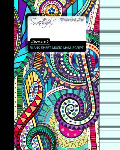 Blank Sheet Music: Music Manuscript Paper/Staff Paper/Musicians Notebook [ Book Bound (Perfect Binding) * 12 Stave * 100 pages * Large * Carnival ] (Composition Books - Music Manuscript Paper) Blank Sheet Music Manuscript