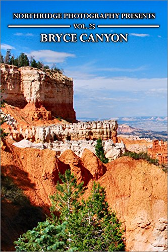 Bryce Canyon (Northridge Photography Presents Book 25) Book Cliff Photography