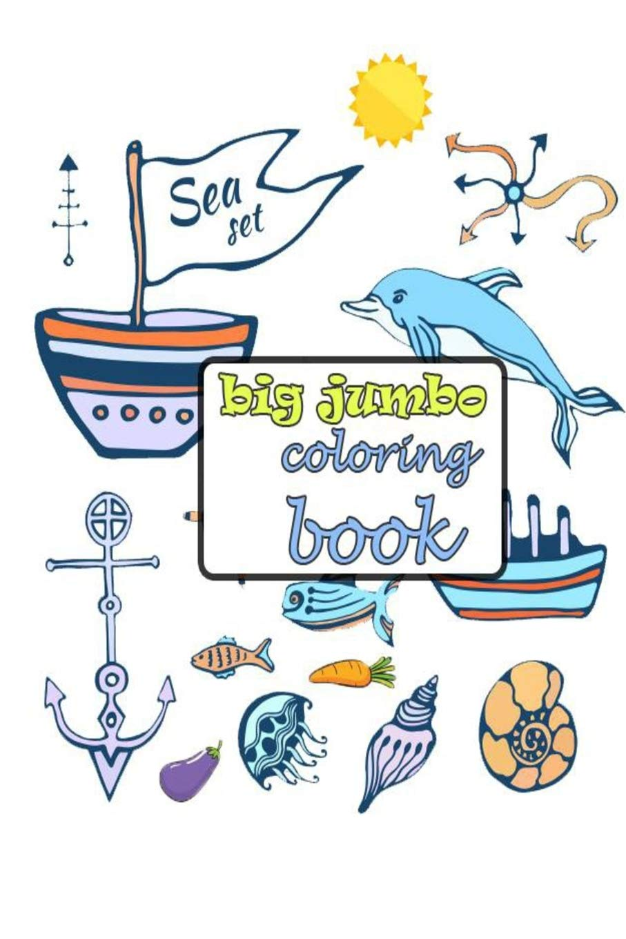 Big Jumbo Coloring Book 26 Coloring Pages Easy Large Giant Simple Picture Coloring Books For Toddlers Kids Ages 2 4 Early Learning Preschool And Kindergarten Size 6 9 Zouhair 9798686877368 Amazon Com Books