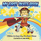 img - for My First Skate Book: 5 Minute Story Comic Book - Discover The Super Cool World of Skating - Starring A New Superhero (My First Skate Books, Issue 1) book / textbook / text book