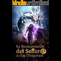 La Reencarnación del Señor de los Dragones: Poder ardiente (Ascenso hacia el trono de dragón nº 1)