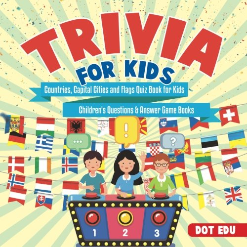 Trivia for Kids | Countries, Capital Cities and Flags Quiz Book for Kids | Child