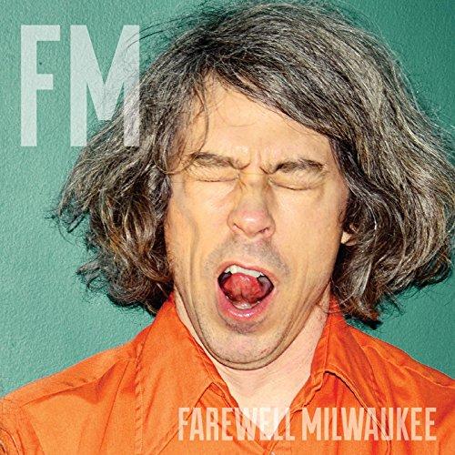 Farewell Milwaukee - FM - CD - FLAC - 2016 - FATHEAD Download