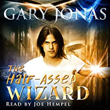 The Half-Assed Wizard: Book 1 Audiobook by Gary Jonas Narrated by Joe Hempel