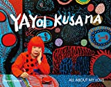 Image of Yayoi Kusama: All About My Love
